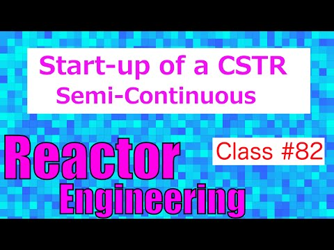 Start up of a CSTR in Semi-Continuous Operation // Reactor Engineering - Class 82