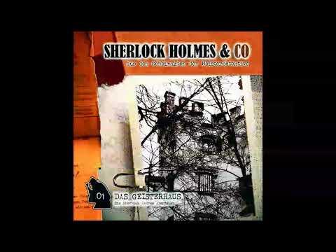 Sherlock Holmes & Co - Folge 1: Das Geisterhaus (Komplettes Hörspiel)