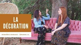 WEBSÉRIE MARIAGE -  ÉPISODE 16 - LA DÉCORATION