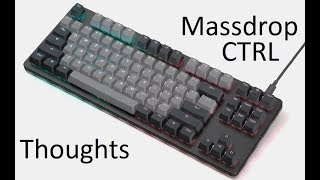 Thoughts on the Massdrop CTRL keyboard - should you buy it?
