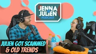 Podcast #234 - Julien Got Scammed & Old Trends