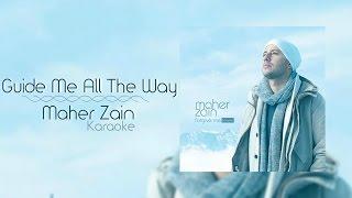 Maher Zain Guide Me All The Way Karaoke.mp3