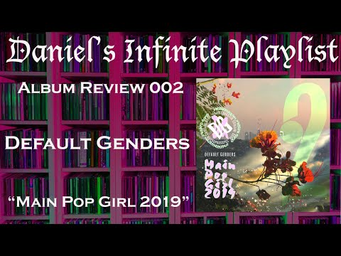 Album Review 002 | Default Genders- Main Pop Girl 2019 Mp3
