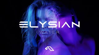 Elysian - Water (Official Lyric Video)