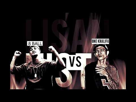 8 Ball VS One KhaliFa - LISAN NISTA