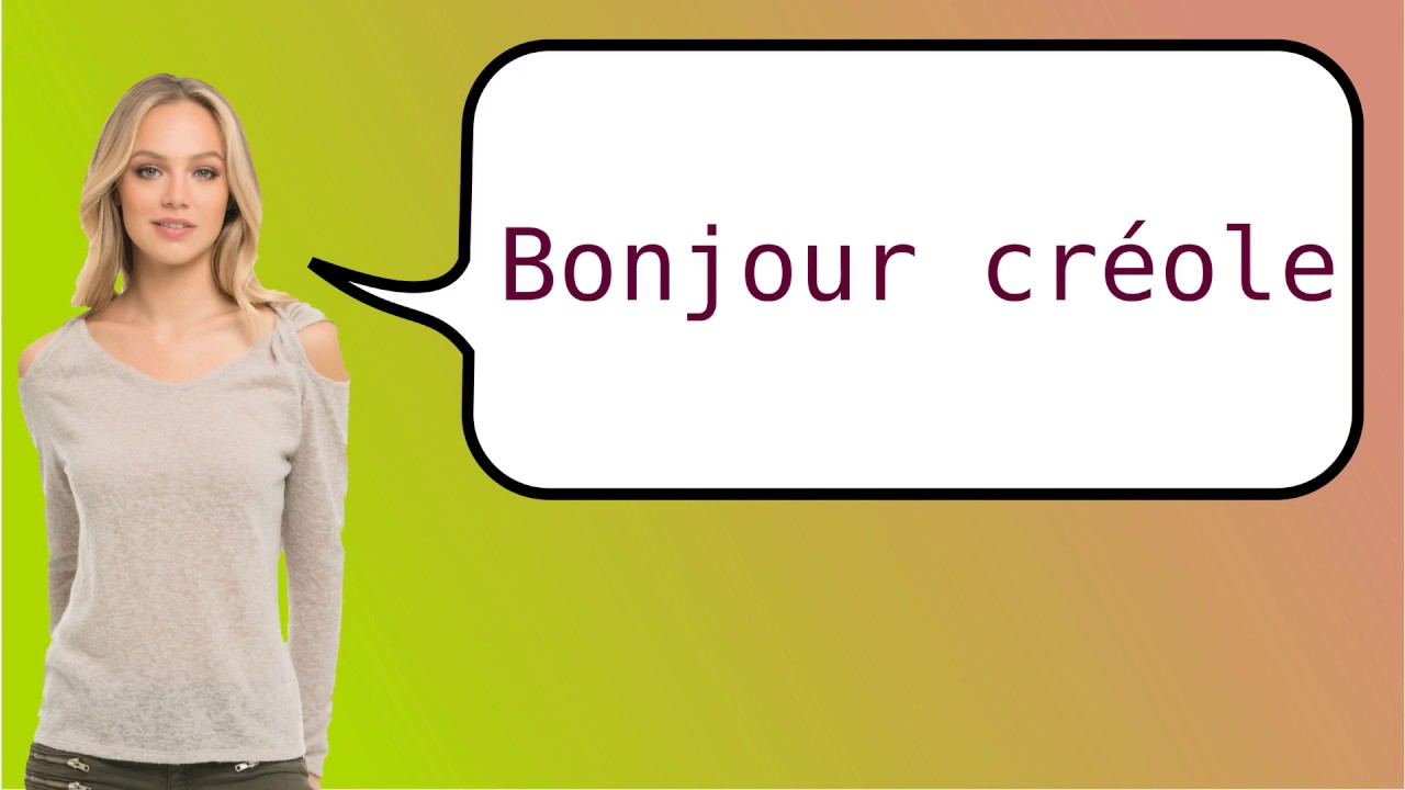 How To Say Hello In French Creole Youtube