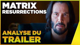 MATRIX 4 : qu'est-ce qu'il nous CACHE ? Les secrets du trailer de Matrix Resurrections