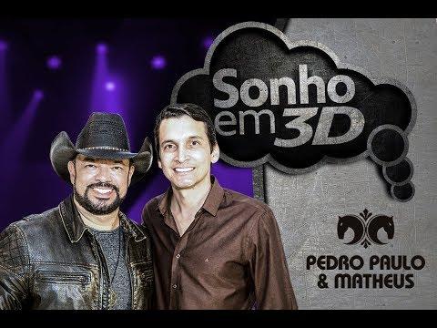 Pedro Paulo & Matheus -  Sonho em 3D