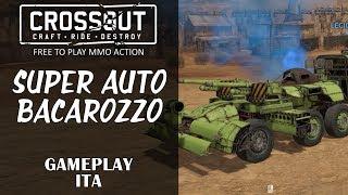 SUPER AUTO BACAROZZO - Crossout - Gameplay ita - War Games - Pc - Recensione