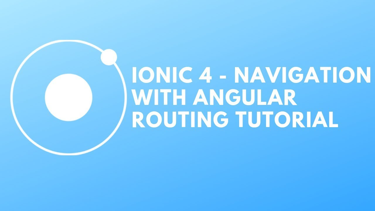 Ionic 4 - Navigation With Angular Routing Tutorial