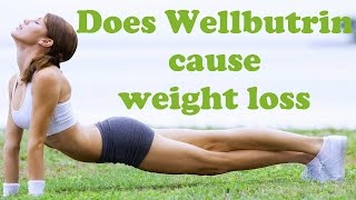 Does Wellbutrin Cause Weight Loss