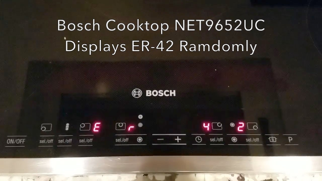 Superior How To Repair Bosch Electric Cooktop That Is Displaying ER 42