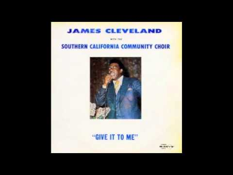 I Believe In God-James Cleveland & The Southern California Community Choir