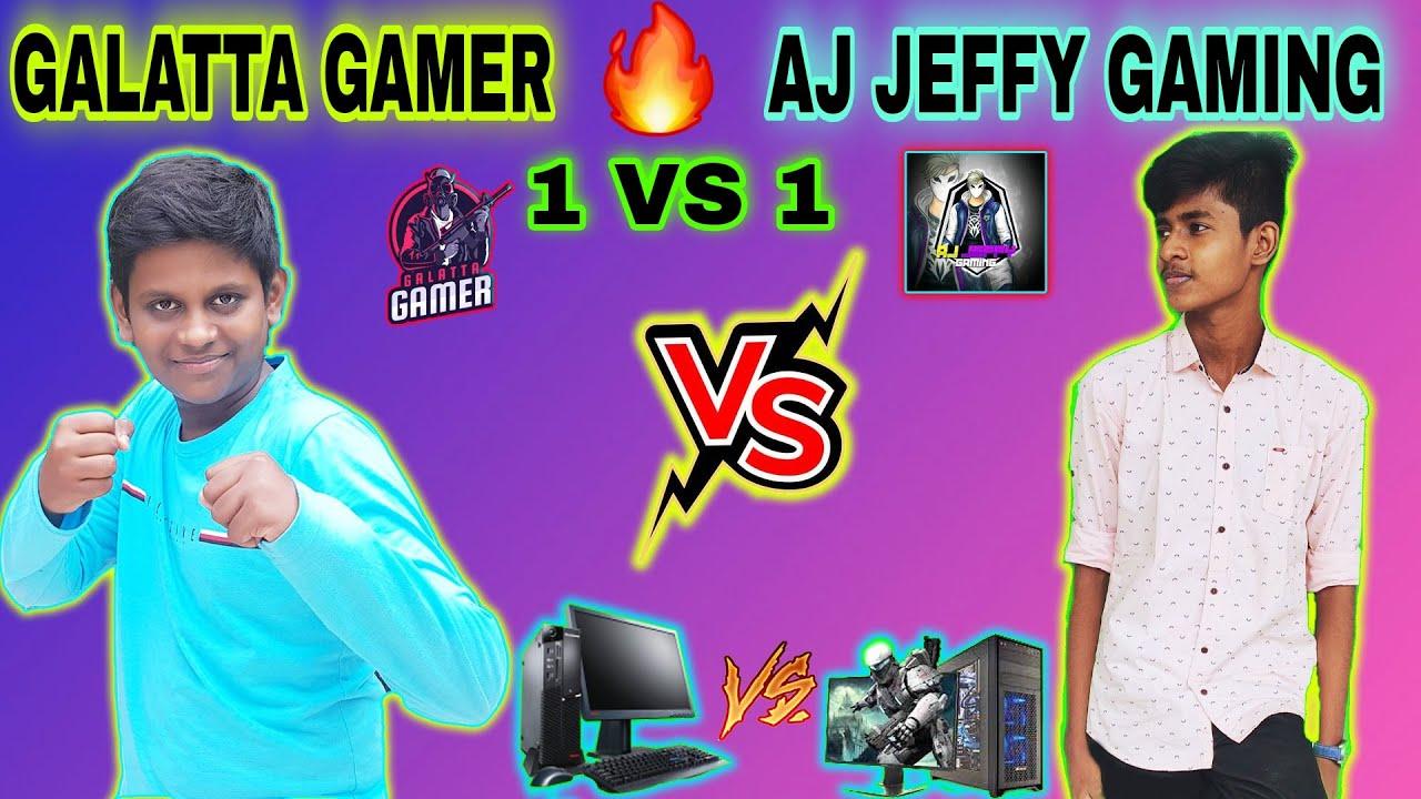 AJ Jeffy Gaming VS Galatta Gamer  PC VS PC   Galatta Gamer