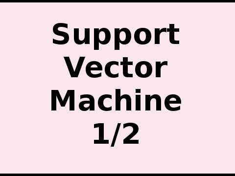 How Support Vector Machine (SVM) Works 1/2