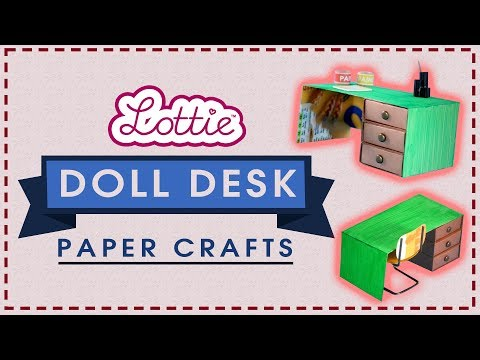 DIY Doll Desk | Lottie Paper Crafts
