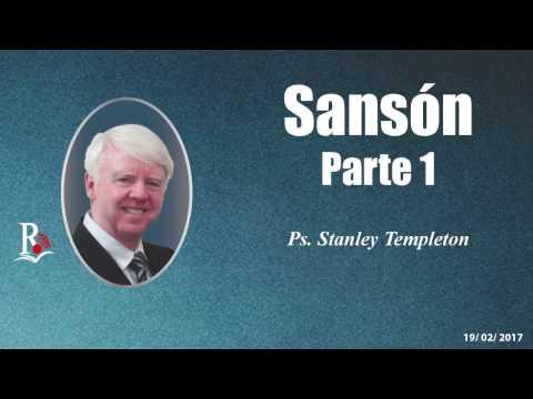 SERIE: SANSÓN (Parte 1) - Pastor: Stanley Templeton (PREDICA CON COPYRIGHT)