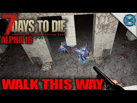 Walk This Way - 7 Days to Die - Let's Play 7 Days to Die Gameplay Alpha 16 - S16.Exp-03E19 - 동영상