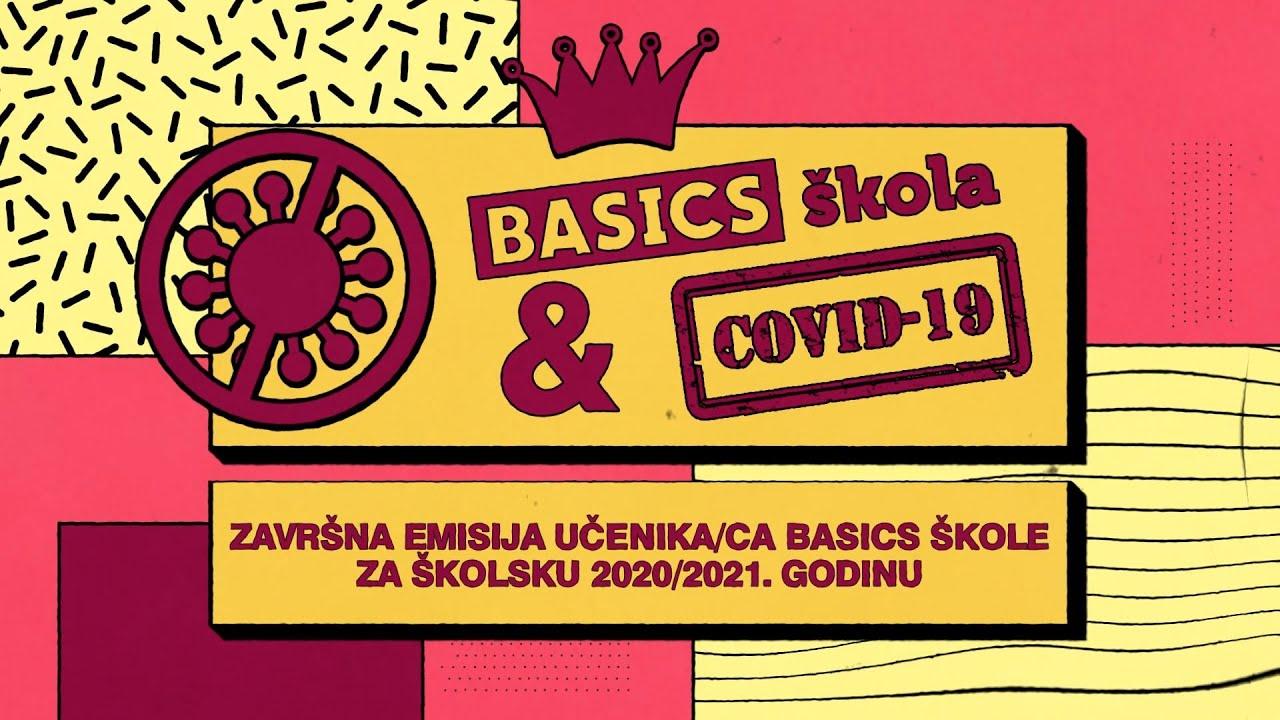Basics škola & COVID-19 // Završna emisija Basics škole 2020-2021