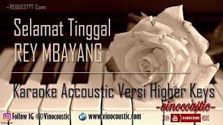 Download Rey Mbayang - Selamat Tinggal Karaoke Akustik Versi Higher Keys Mp3