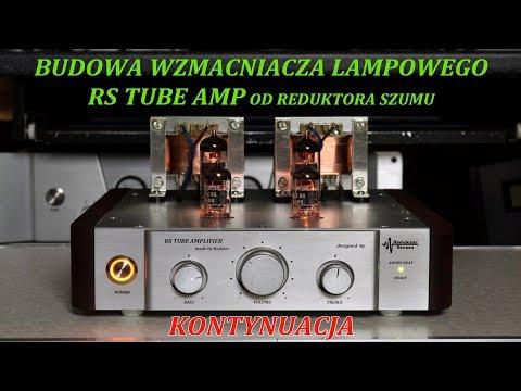 Budowa wzmacniacza lampowego RS Tube Amp Reduktora Szumu. Kontynuacja. Odc.19