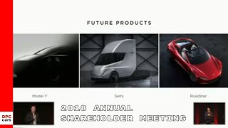 Elon Musk Talks About Tesla Model 3, Model Y, Roadster, Semi At 2018 Annual Shareholder Meeting