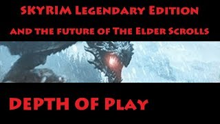 Depth of Play: Skyrim Legendary Edition and the Future of the Elder Scrolls