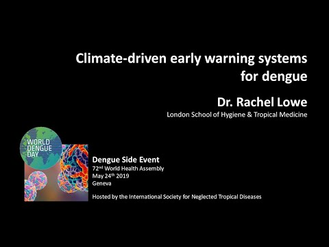 Dr. Rachel Lowe (LSHTM): Climate-driven Early Warning Systems For Dengue