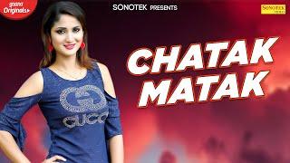 Chatak Matak ( Full Song Video )   Miss ADA   Bharat Ft. Akki   New Punjabi Songs   Sonotek Punjabi