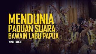 MERINDING !! Paduan Suara ini bawain Lagu dari daerah Papua dan MENDUNIA ?? - Stafaband