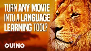 How to Turn Any Movie into a Language-Learning Tool? (step-by-step guide) -  OUINO™