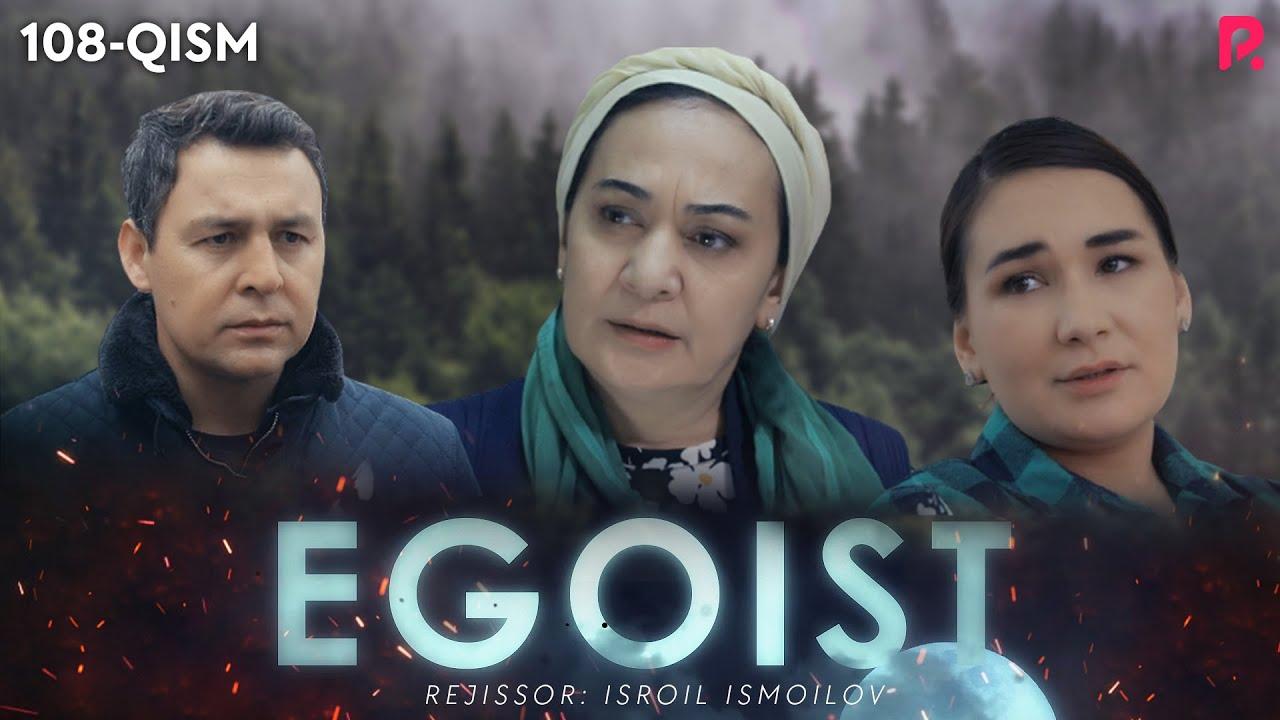 Egoist (o'zbek serial) 108-qism MyTub.uz TAS-IX