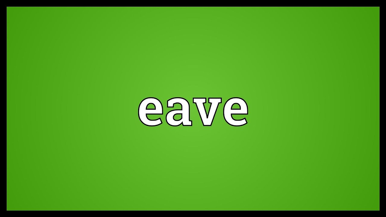 Eave Meaning Youtube