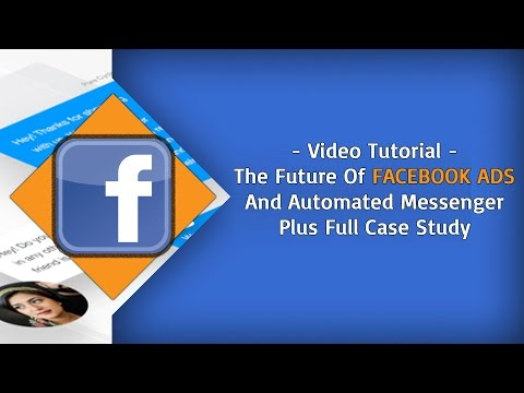 The Future Of Facebook Ads & Messenger | Complete Step-By-Step Training