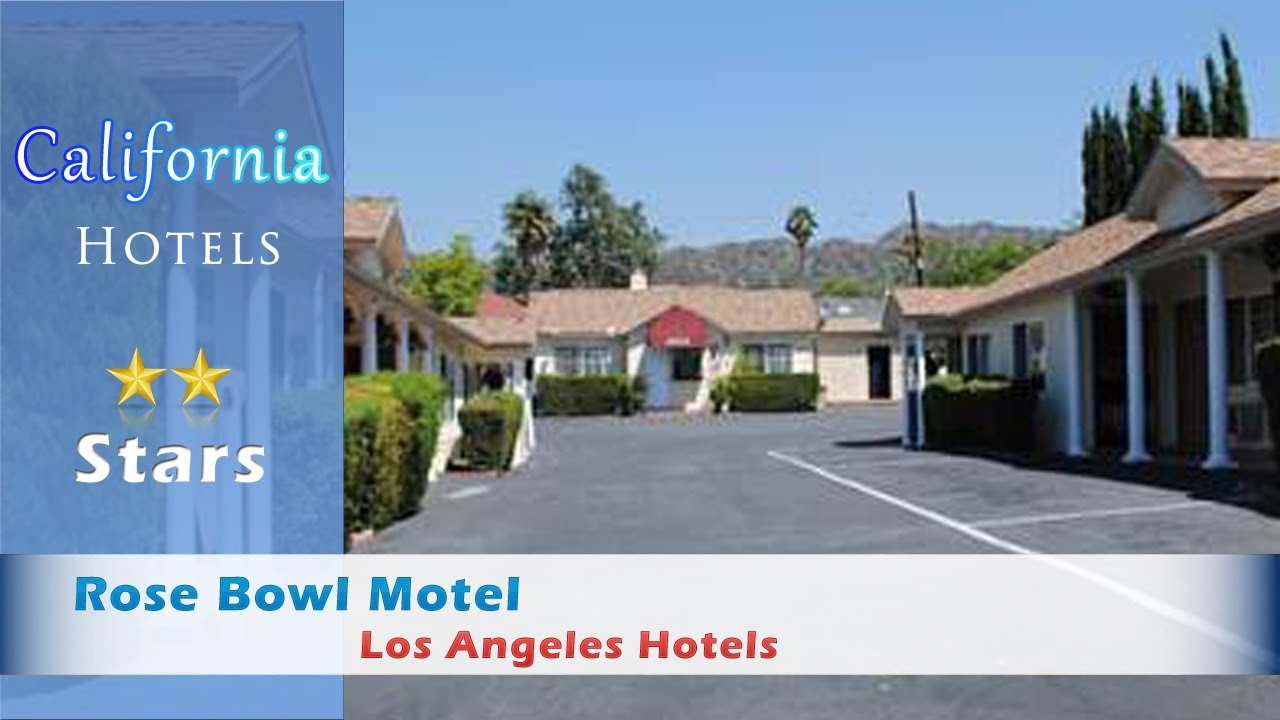 Rose Bowl Motel Los Angeles Hotels California