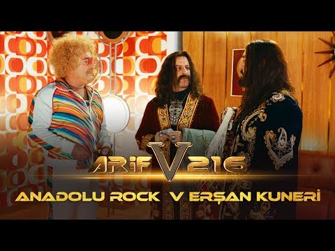 Arif V 216 |  Anadolu Rock V Erşan Kuneri
