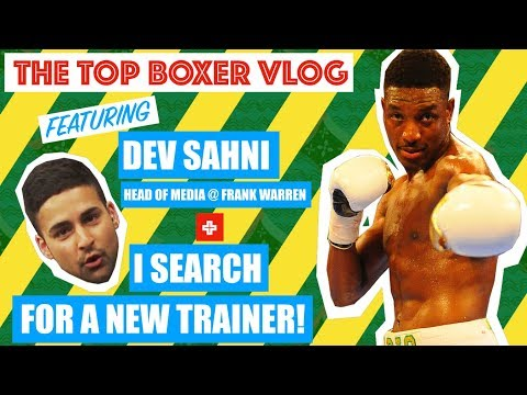 I BEGIN MY SEARCH FOR A NEW TRAINER - THE TOP BOXER VLOG #16 VIDEO