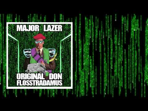 MAJOR LAZER  ORIGINAL DON FLOSSTRADAMUS REMIX