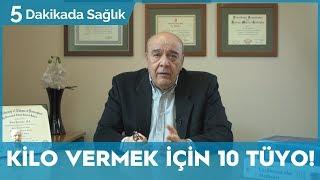 KİLO VERMEK İÇİN 10 TÜYO - (KOLAY KİLO VERMENİN SIRRI!) / 5 Dakikada Sağlık