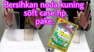 GAGAL!!!EXPERIMEN bersihkan noda kuning di softcase hp pake rinso cair