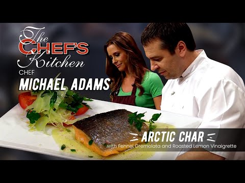 Chef Michael Adams - Arctic Char with Fennel Gremolata and Roasted Lemon Vinaigrette