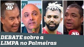 """""""Vamos falar a REAL? A culpa dessa LIMPA no Palmeiras é do Flamengo!"""" Veja DEBATE!"""