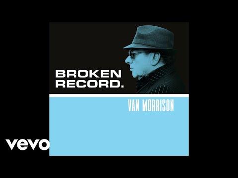 Van Morrison - Broken Record (Official Audio)