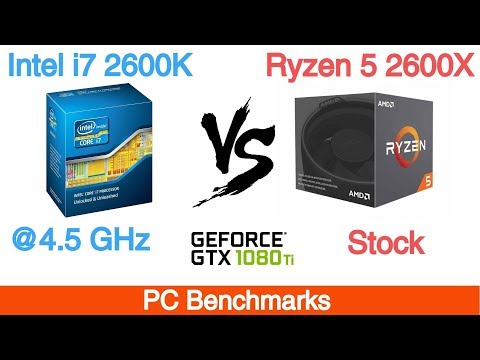 Ryzen 5 2600X vs Intel i7 2600K Overclock Featuring Nvidia GTX 1080 Ti