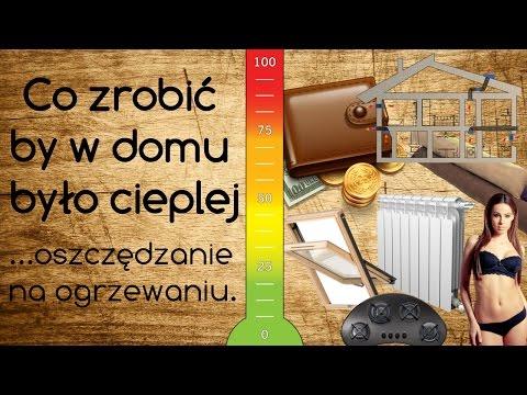 Co zrobić by w domu było cieplej - oszczędzanie na ogrzewaniu