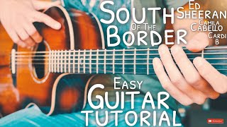 South Of The Border Ed Sheeran Camila Cabello Cardi B Guitar Tutorial // South Of The Border Guitar