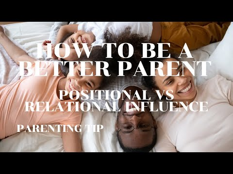 Parenting Tip: Positional VS Relational Influence from YouTube · Duration:  2 minutes 4 seconds
