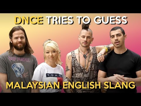 DNCE Tries to Guess Malaysian English Slang