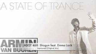 ASOT 468; Shogun ft. Emma Lock - Imprisoned (Original Mix)