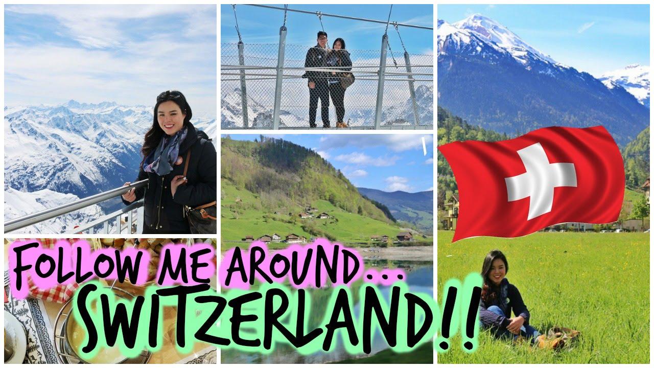 Follow Me Around Switzerland Mt Lis Interlaken Gridelwald Lucerne Zurich You